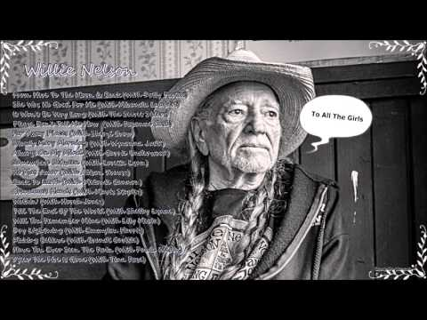 Willie Nelson   To All The Grils  Full Album