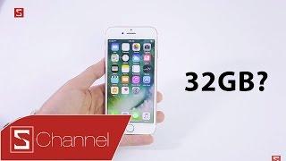 Schannel - iPhone 7 32GB liệu có đủ dùng?