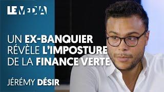 UN EX-BANQUIER RÉVÈLE L'IMPOSTURE DE LA FINANCE VERTE