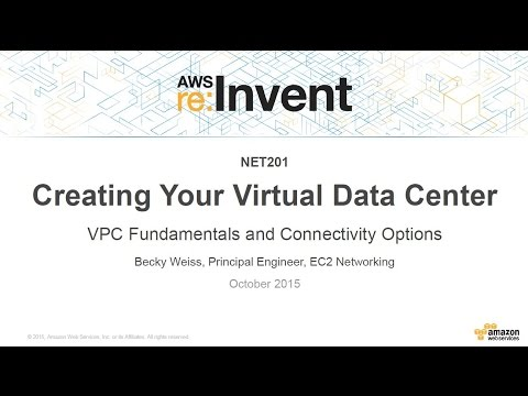 AWS re:Invent 2015: VPC Fundamentals and Connectivity Option
