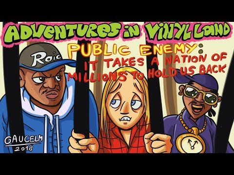 Adventures in Vinyl Land Episode 24 - It Takes A Nation Of Millions To Hold Us Back by Public Enemy