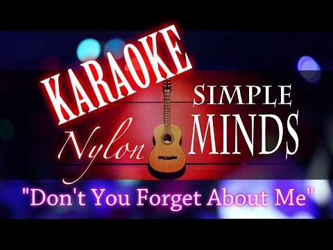 DON'T YOU FORGET ABOUT ME - Simple Minds - KARAOKE NYLON