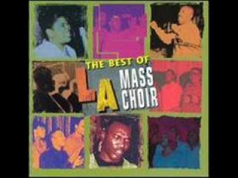 LA Mass Choir - Love Lifted Me