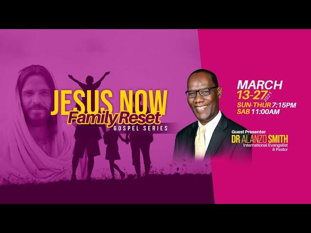 Jesus Now: Family Reset Gospel Series |  The Predicament | Pastor Alanzo Smith | March 27, 2021