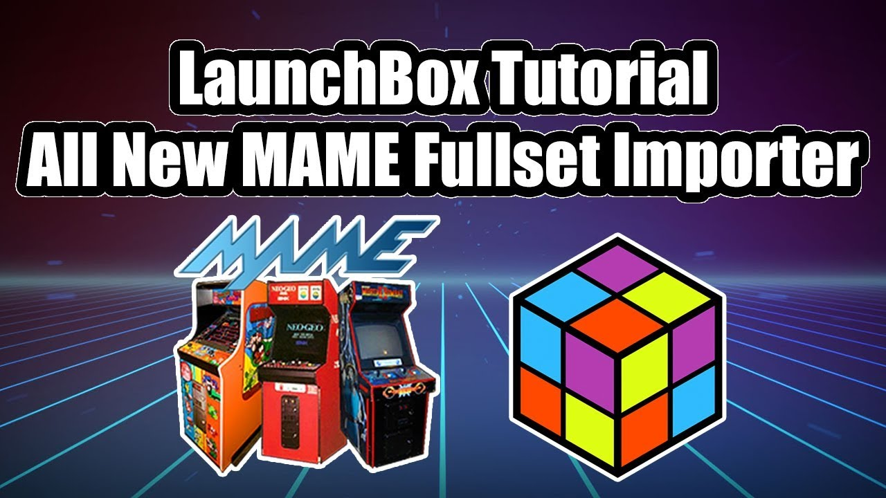 New MAME Full Set Importer - LaunchBox Tutorial
