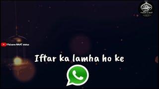 New ramzan naat whatsapp status 2018 | Ittehad ramzan
