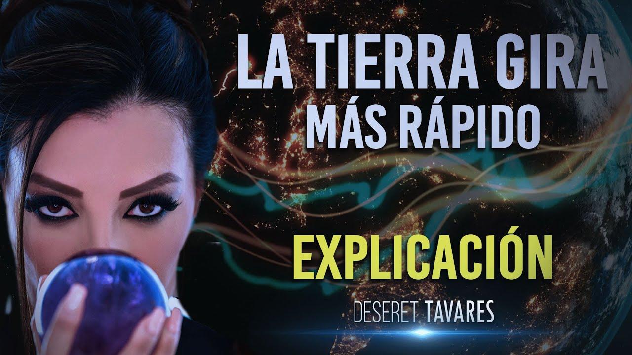 La Tierra Gira Más Rápido Explicación | Deseret Tavares