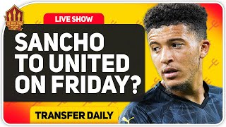 Sancho To United On The 7th? Man Utd Transfer News