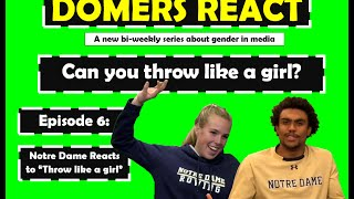 Domers React to Throw Like a Girl