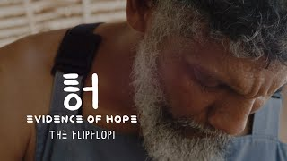 Evidence of Hope: The FlipFlopi