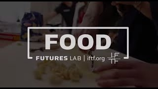 Introducing the IFTF Food Futures Lab