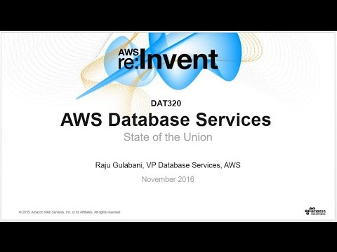AWS re:Invent 2016: AWS Database State of the Union (DAT320)