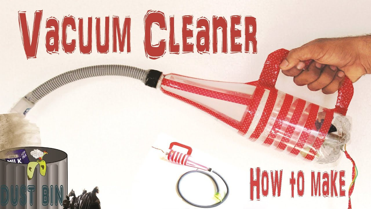 How to Make Vacuum Cleaner Using Plastic Bottle at Home: 7 Steps