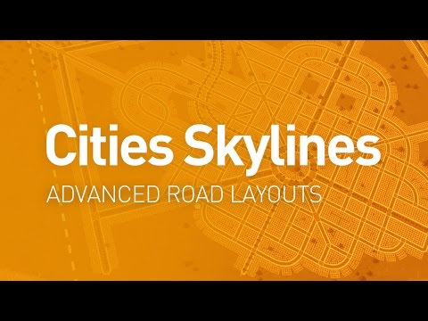 Advanced Road Layouts — Design Guide (Cities Skylines Tutorial)