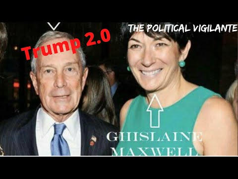 Mike Bloomberg's Ties To Epstein, Trump & Ghislaine Maxwell — The Political Vigilante