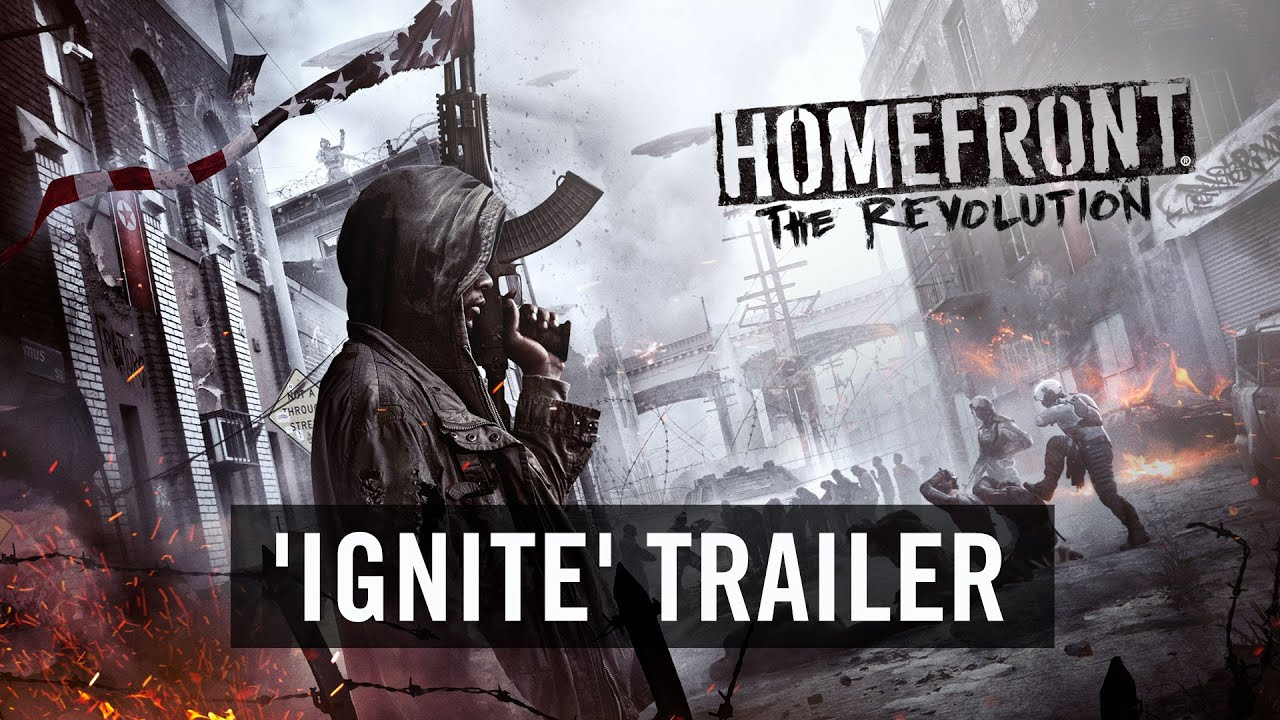 Homefront The Revolution 'Ignite' Trailer Official [US]