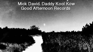 Make headway. Mick David. Daddy Kool Kow. Good Afternoon Records.