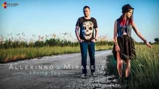 Repeat youtube video Allexinno & Mirabela - Loving You (with lyrics)