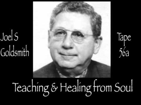 Joel S Goldsmith   Teaching & Healing from Soul   Tape 56a