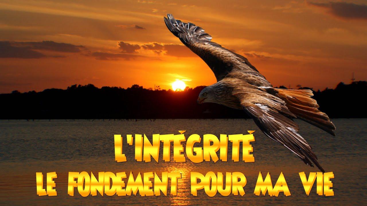 L'INTEGRITE LE FONDEMENT POUR MA VIE
