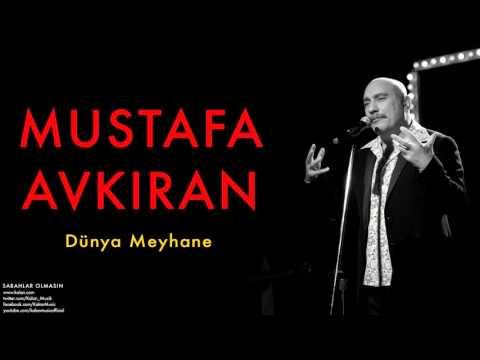 Mustafa Avkıran - Dünya Meyhane  [ Sabahlar Olmasın © 2014 Kalan Müzik ]