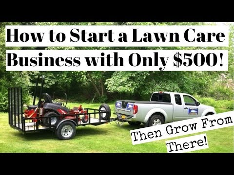 How To Start a Lawn Care Business With Only $500!