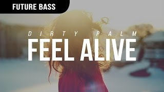 Dirty Palm - Feel Alive