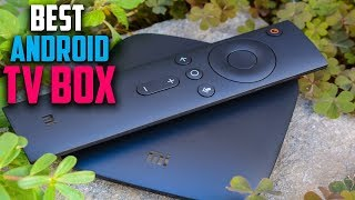 Best Android Tv Box 2019 - Budget Ten Android Tv Box For Kodi Review