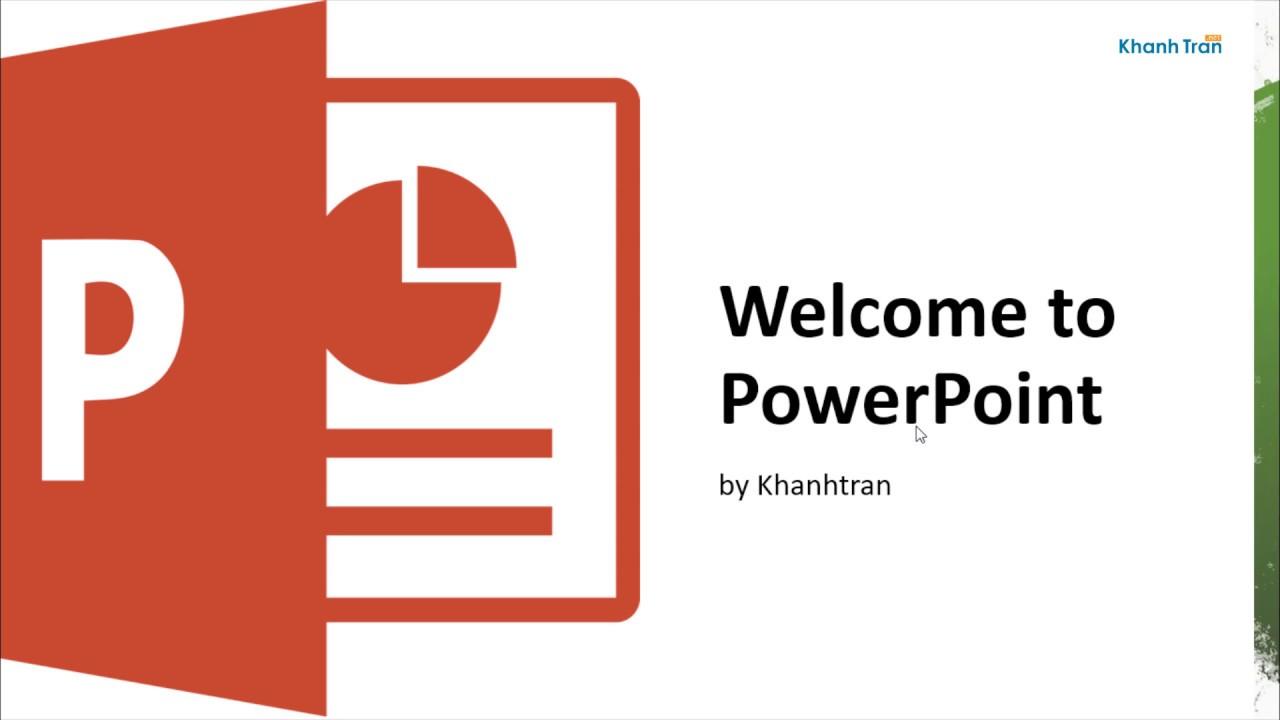 Welcome to PowerPoint | Làm quen PowerPoint trong 8 phút