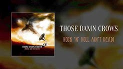 Those Damn Crows - Rock 'n' Roll Ain't Dead! (Official Audio)