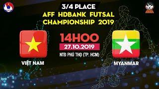 TRỰC TIẾP | Việt Nam - Myanmar | AFF HDBank Futsal Championship 2019 | VFF Channel