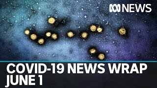 Coronavirus update: The latest COVID-19 news for Monday June 1 | ABC News
