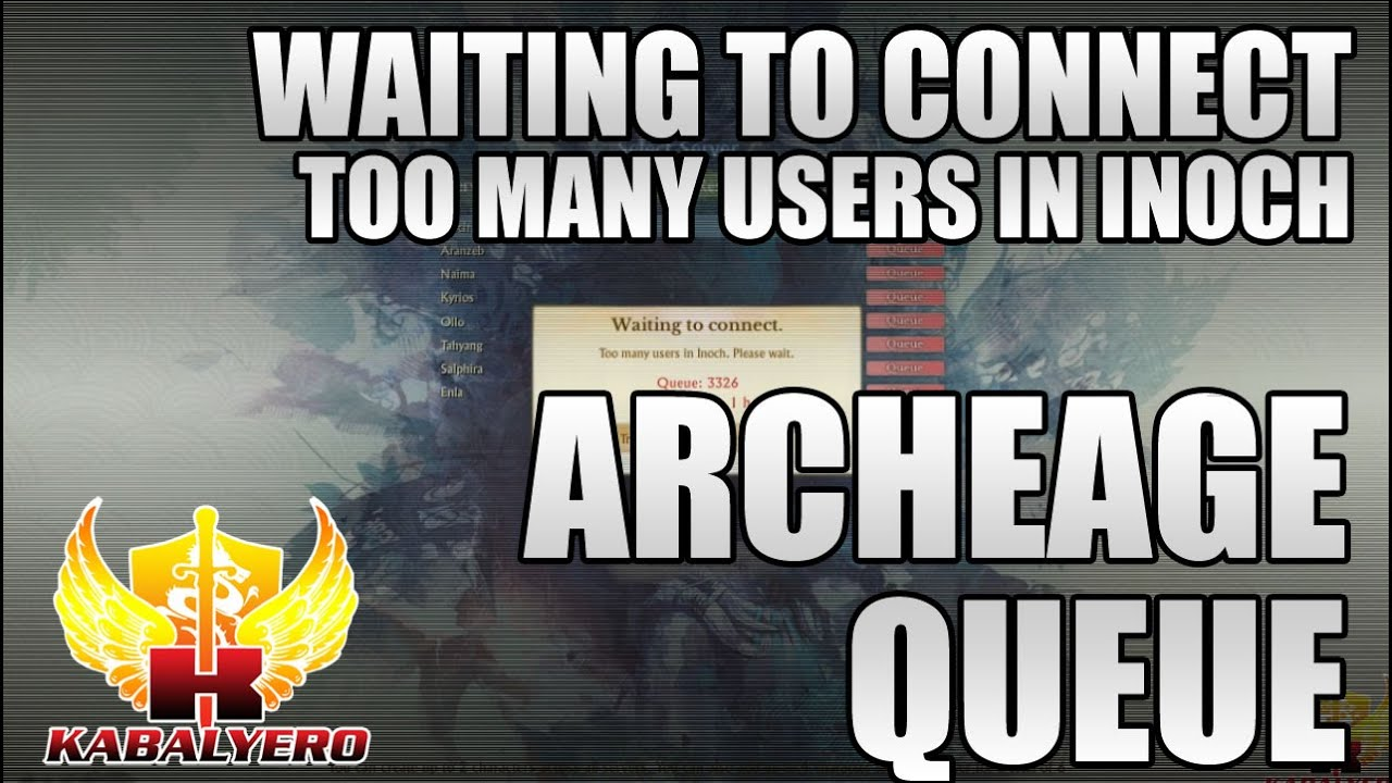 ArcheAge Queue, Waiting To Connect, Too Many Users In Inoch