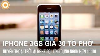 iPhone 3GS giá 30 tô phở - Huyền thoại trở lại nghe gọi, ứng dụng ngon hơn 1100i