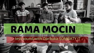 Rama mocin with Sombaty JT 9 in, skin emin Percussion ice