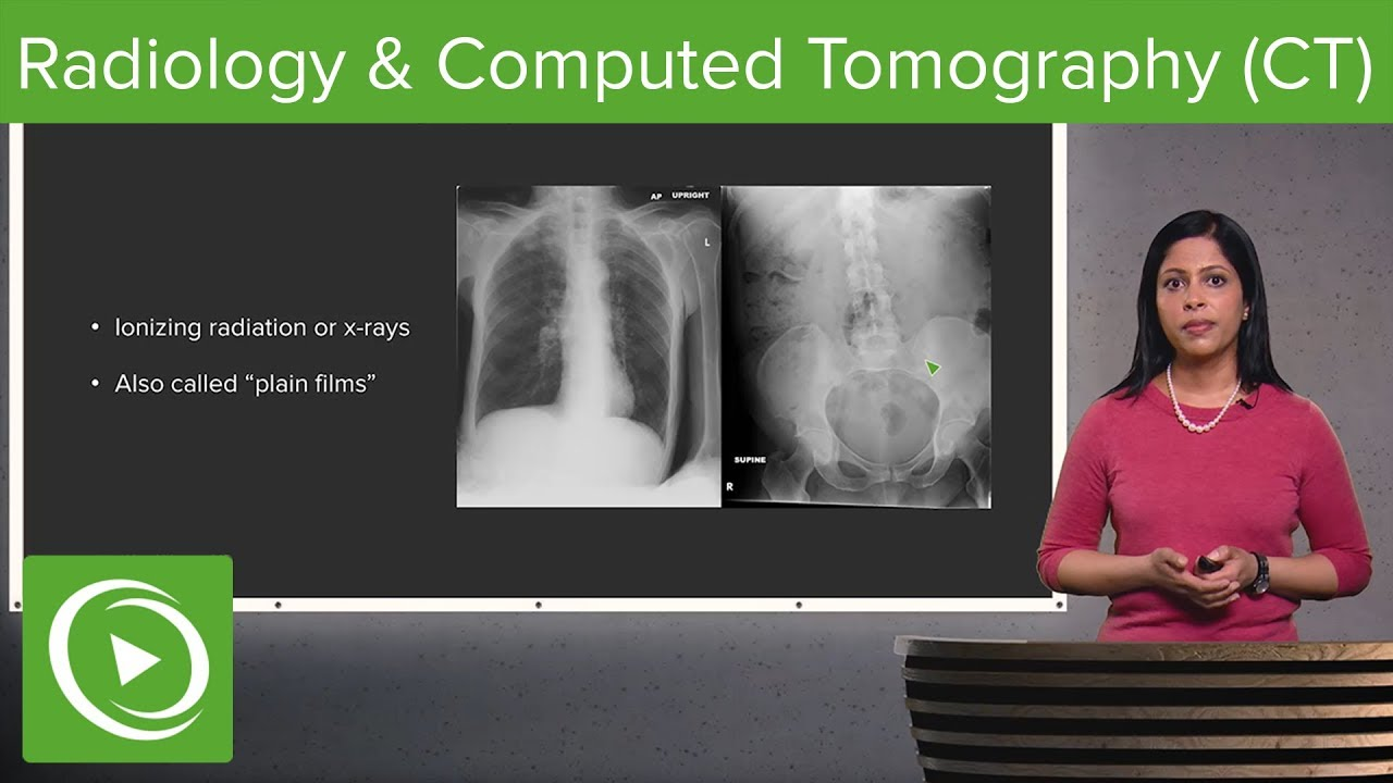 Radiology and Computed Tomography (CT) – Radiology | Lecturio