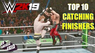WWE 2K19 || TOP 10 CATCHING FINISHERS 👌👌😍 !!