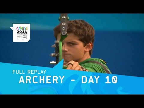 Archery - Day 10 Quarterfinals, SFs & Finals Men | Full Replay | Nanjing 2014 Youth Olympic Games