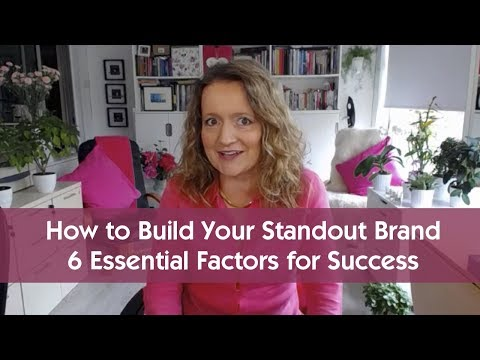 How to Build Your Brand - 6 Key Factors