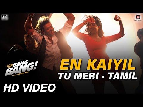 En Kaiyil (Tu Meri - Tamil Version) | Benny Dayal | Bang Bang | Hrithik Roshan & Katrina