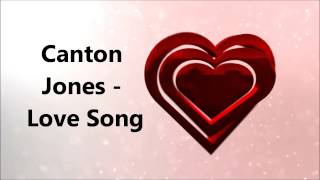 Canton Jones - Love Song