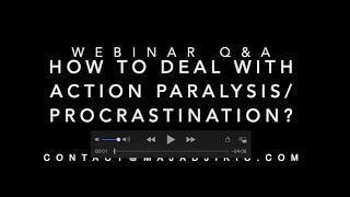 Webinar Q&A: Action paralysis / procrastination