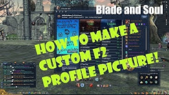 [Blade and Soul] How to Upload a Custom F2 Profile Picture!