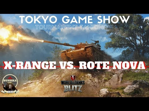 X-RANGE VS ROTE NOVA TOKYO GAME SHOW FINAL WORLD OF TANKS BLITZ