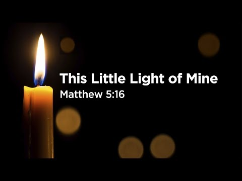 """This Little Light of Mine"" 