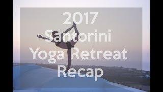 Santorini Yoga Retreat Recap 2017