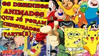 DESENHOS CENSURADOS (parte2)- YOU  TUDO