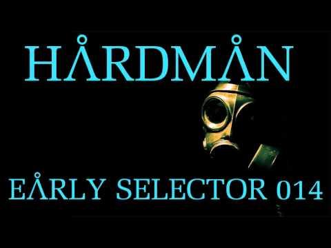 Hardman @ Early Selector 014 (19.10.2012 Fear.FM Hard)