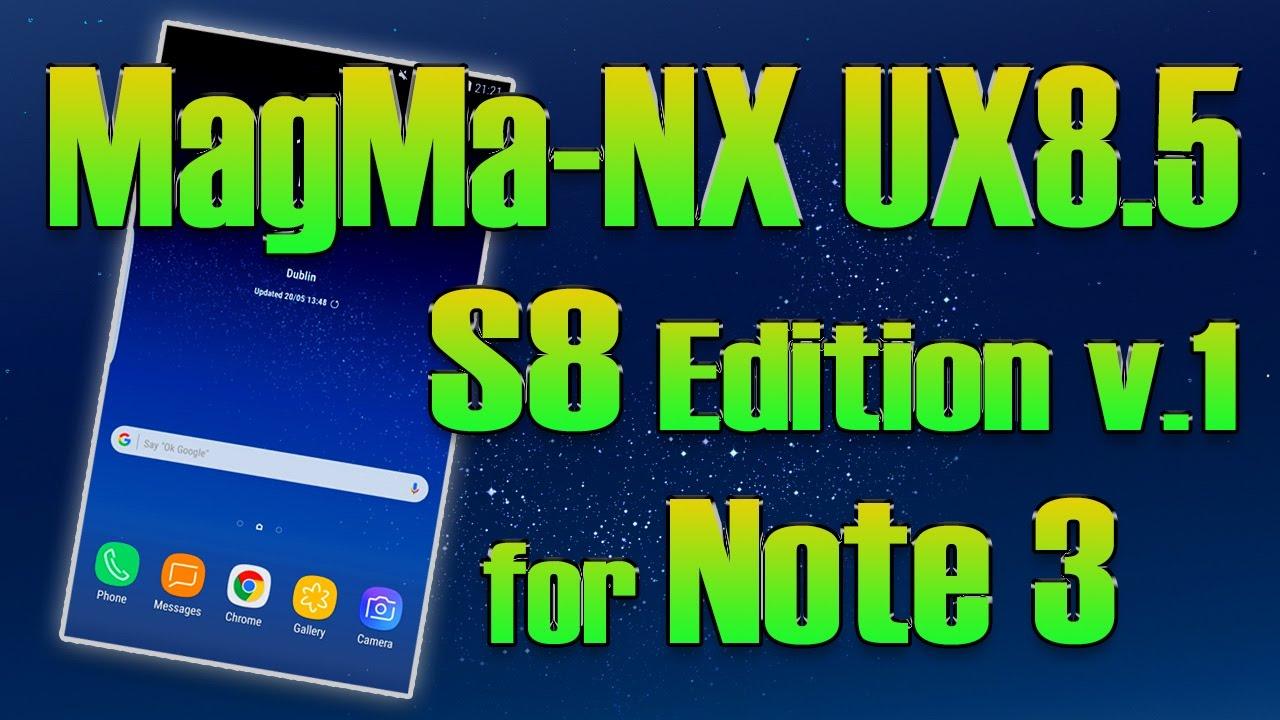 ROM MagMa NX UX8 5 Galaxy S8 - for Note 3 [ROM MagMa NX UX8 5]