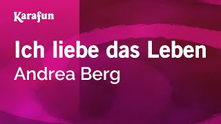 Video Karaoke Ich liebe das Leben - Andrea Berg * download MP3, MP4, WEBM, AVI, FLV April 2018